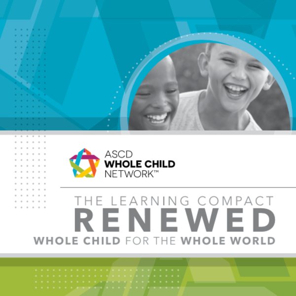 The Learning Compact Renewed: Whole Child for the Whole World (2020)